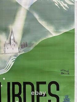 Affiche Tourisme LOURDES Train SNCF Chemins de Fer Français HERVE BAILLE 1947